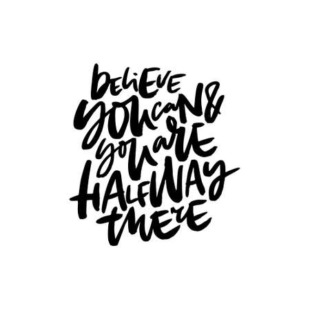 Hand drawn quote made with ink and brush with organic texture. Lettering that says Believe you can and you are halfway there  イラスト・ベクター素材