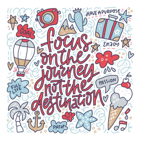 Hand drawn lettering quote - Focus on journey not the destination - with different illustrations around. Vector concept. Illustration