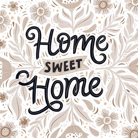 Home sweet home hand drawn lettering with flowers. Floral composition and handwritten quote calligraphy. Housewarming vintage poster, banner. Home decoration, print, textile vector design element Illustration
