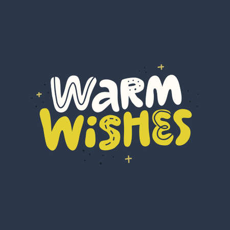 Warm wishes hand drawn vector lettering. Sketch quote, phrase on blue background. Holiday slogan stylized typography. Xmas, New year, Birthday poster, banner, greeting card design element Illustration