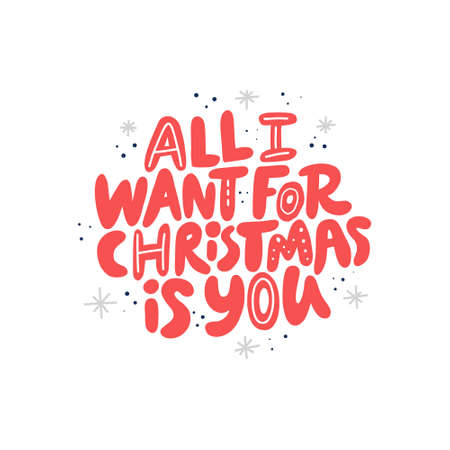 Christmas hand drawn vector red lettering. All I want for Christmas is you quote. Holiday wishlist slogan. Handdrawn wish list clipart. Xmas, New year poster, banner, greeting card design element