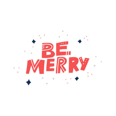 Be merry hand drawn vector red lettering. Sketch wish quote, phrase clipart. Isolated holiday slogan stylized typography. Xmas, New year, Birthday poster, banner, greeting card design element
