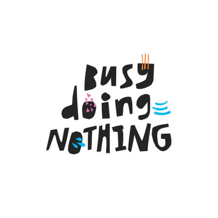 Busy doing nothing hand drawn black calligraphy. Sarcastic handwritten quote, slogan. Ironic phrase ink brush sketch lettering. Scandinavian style typography. T-shirt, banner, poster vector design Stock Illustratie