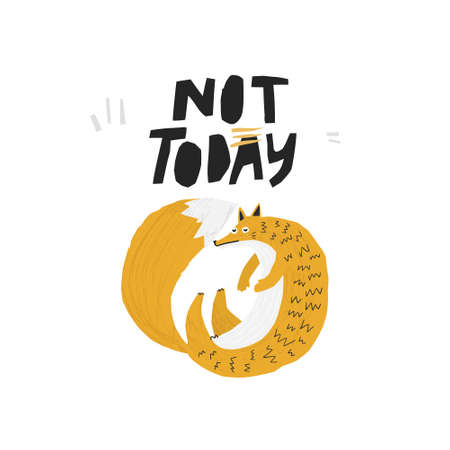 Funny fox hand drawn flat illustration. Not today handwritten black calligraphy. Comic forest animal sketch drawing. Scandinavian clipart. Cute isolated cartoon character. Poster, textile design