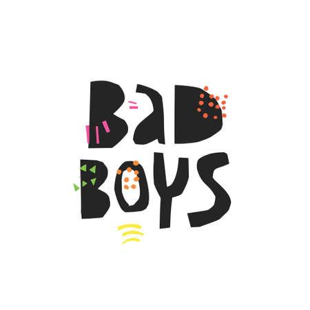 Bad boys hand drawn black vector lettering. Ironic slogan, phrase ink brush drawing. Sarcastic quote handwritten illustration. Scandinavian style sketch clipart. T-shirt, poster, banner design Illustration