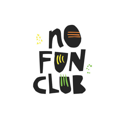No fun club hand drawn black vector lettering. Ironic unhappy handwritten quote. Sarcastic slogan sketch calligraphy. Scandinavian style ink brush clipart. T-shirt, poster, banner typography design