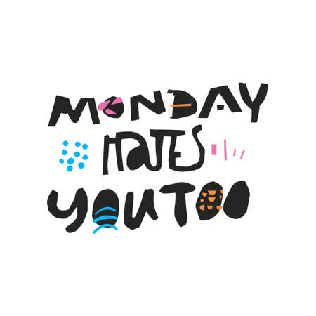 Monday hates you too hand drawn quote. Sarcastic ink brush black quote. Ironic handwritten slang phrase. Scandinavian style lettering. Cynic sketch clipart. Textile, poster, banner vector design