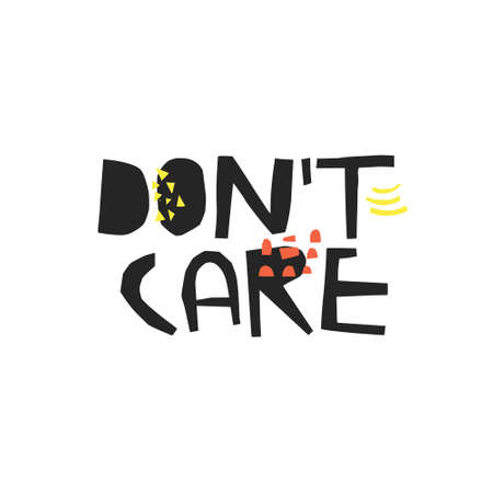 Dont care hand drawn ink brush calligraphy. Sarcastic black handwritten quote. Ironic sketch lettering. Careless ink brush slang phrase. Scandinavian style inscription. Typography, textile design