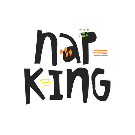 Nap king quote hand drawn vector lettering. Handwritten slang quote. Slogan, phrase sketch calligraphy. Scandinavian style ink brush inscription. T-shirt, poster, banner typography design element