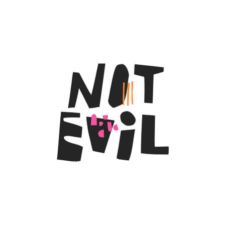 Not evil hand drawn black lettering. Sarcastic ink brush quote. Ironic handwritten phrase, slogan. Scandinavian style sketch lettering. Slang calligraphy. Textile, poster, banner vector design