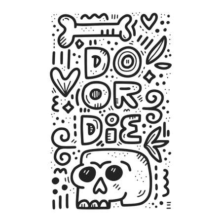 Do or die hand drawn lettering. Skull doodle contour clipart. Ethnic outline black and white drawing. Motivational quote with human bones, tribal patterns. Poster, banner, t-shirt vector design