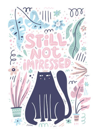 Cat color flat hand drawn vector character. Still not impressed handwritten lettering. Cute, naughty kitten with houseplants. Indifference quote clipart. Isolated scandinavian cartoon illustration