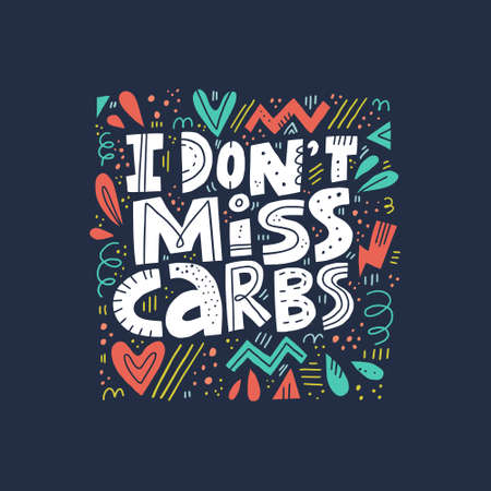 I don't miss carbs hand drawn vector lettering. Keto diet flat collage illustration. Ketogenic eating white slogan. Healthy low carb nutrition. Scandinavian style poster, banner, t-shirt design