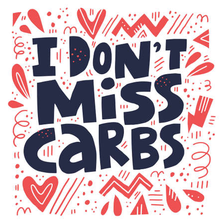 I don�t miss carbs hand drawn stylized lettering. Keto diet flat collage composition. Ketogenic eating black quote, slogan. Healthy low carb nutrition. Scandinavian style poster, banner design Stock Vector - 124276231