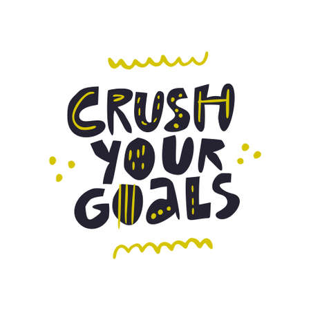 Crush your goals hand drawn vector lettering. Motivational handwritten quote. Inspirational slogan, phrase sketch drawing. Scandinavian style ink brush inscription. T shirt typography design