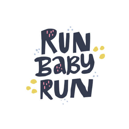 Inspiring phrase, motto black sketch typography. Run baby run hand drawn vector lettering. Motivating handwritten quote, slogan. Ink brush inscription on white background. T shirt design 向量圖像