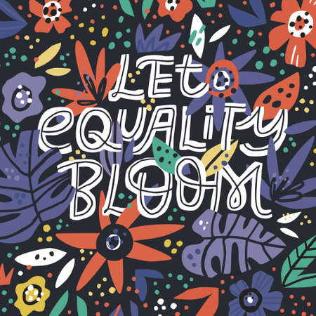 Equal rights slogan hand drawn banner illustration. Let equality bloom lettering, typography. Handwritten feminism message with exotic plant leaves and flowers doodles. T-shirt print, poster