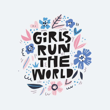 Girls run the world message illustration. Feminist slogan black stylized lettering. Hand drawn typography with Scandinavian style floral frame. T-shirt, banner, poster design