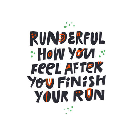 Slang quote hand drawn vector illustration. Runderful how you feel after you finish your run vector lettering. New jargon phrase ink brush inscription. Fitness poster, banner typography design Ilustração