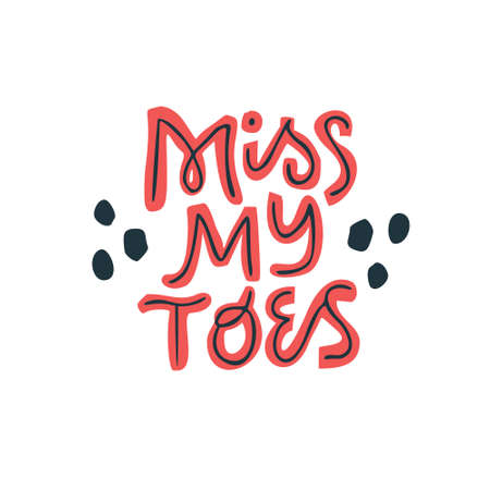 Miss my toes vector lettering on white background. Pregnancy phrase handwritten inscription. Pregnant woman quote hand drawn color illustration. Maternity poster, t shirt, typography design