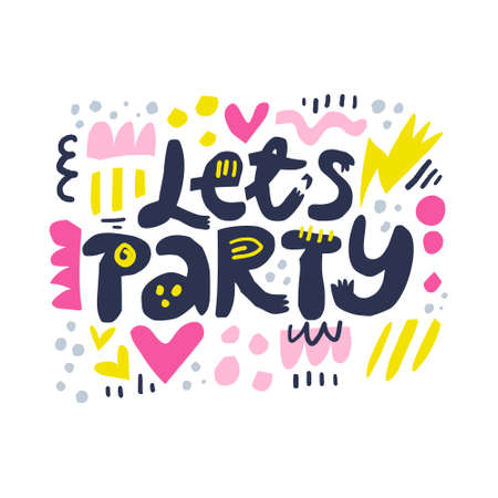 Lets party cartoon letters vector illustration. Birthday, anniversary party celebration. Invitation card with flat hand drawn shapes. Multicolor abstract scandinavian style design elements