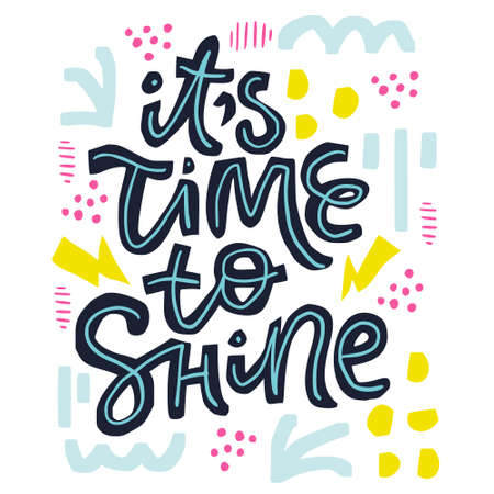 Its time to shine vector calligraphy. Birthday postcard with hand drawn lettering. Holiday, event, anniversary celebration. Christmas, New Year party invitation card. Multicolor abstract lines, dots