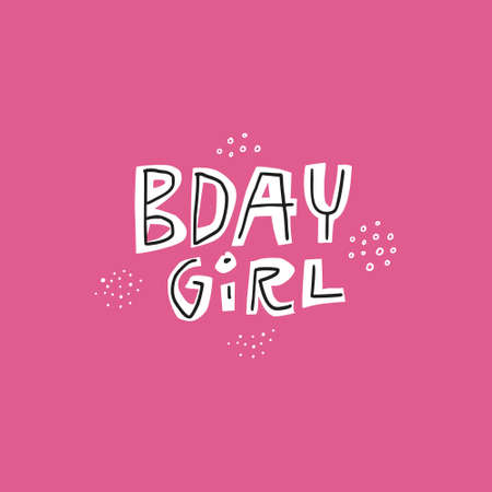 Birthday girl pink lettering. Flat hand drawn B-day greeting card for girls and women. Anniversary vector illustration with congratulation text. White cartoon letters collage postcard, poster 向量圖像