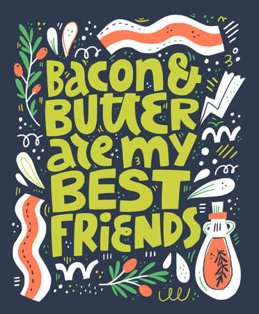 Keto diet flat vector poster template. Bacon and butter are my best friends hand drawn lettering. Ketogenic nutrition. Healthy low carb food illustration. Banner design with olive oil, bacon stripes