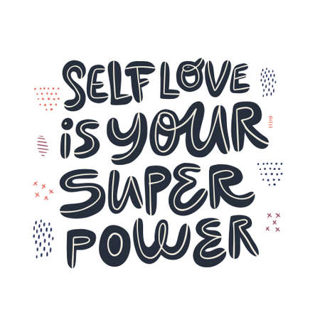 Motivational girl power handwritten quote. Self love is your superpower stylized lettering, typography. Encouraging slogan, saying t-shirt print, banner, poster, postcard Illustration