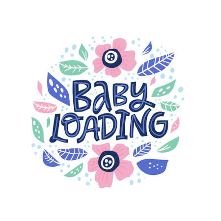 Baby loading hand drawn vector lettering. Expecting baby phrase inside flower circle frame flat color drawing. Pregnancy scandinavian style inscription. Round border with flowers and quote composition