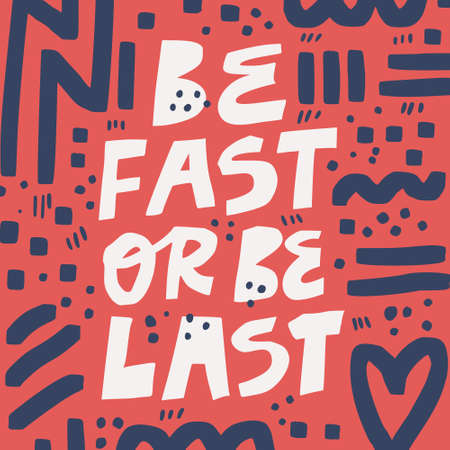 Be fast or be last hand drawn vector lettering. Motivational handwritten slogan with abstract elements, sketches. Inspiring motto, phrase scandinavian style inscription. Poster typography design 向量圖像