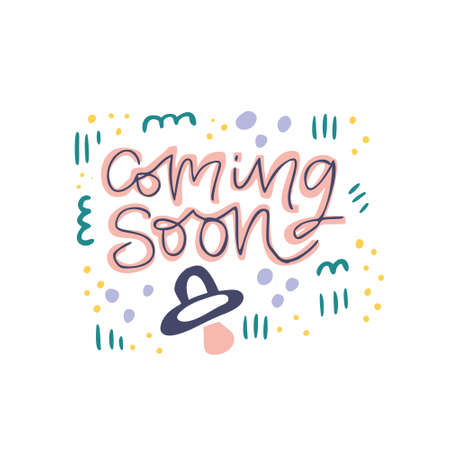 Coming soon hand drawn flat color lettering. Pregnancy phrase and pacifier vector illustration. Maternity quote inscription with abstract sketches. T shirt, motherhood poster, banner design
