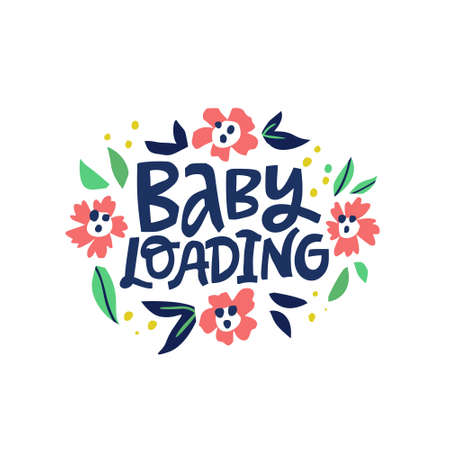 Baby loading hand drawn vector lettering in frame. Childbearing phrase inside flower circle frame color illustration. Pregnancy ink brush inscription. Round border with flowers and quote composition