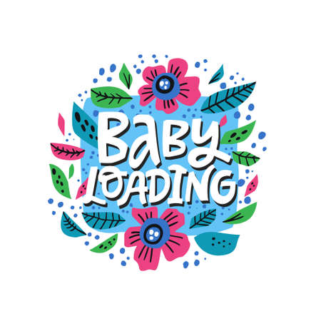 Baby loading vector lettering in floral frame. Pregnancy phrase inside flowers round border hand drawn illustration. Expecting baby handwritten inscription. T shirt, maternity poster typography design