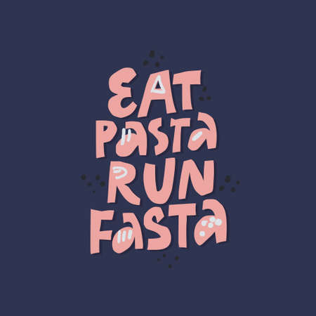 Motivating sport phrase flat color illustration. Eat pasta run fasta hand drawn lettering. Modern slang quote sketch drawing. Healthy lifestyle. T shirt, banner, poster typography design Illustration