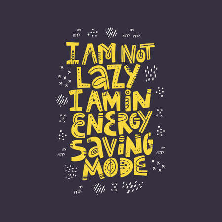Funny pregnancy quote hand drawn illustration. I am not lazy I am in energy saving mode yellow lettering with abstract sketches. Positive lifestyle motto on black background. T shirt typography design