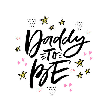 Daddy to be hand drawn lettering. Ink calligraphy with stars and hearts. Baby shower decorations for greeting card. Parenting, fatherhood. Newborn arrival party flat vector postcard Foto de archivo - 123361898