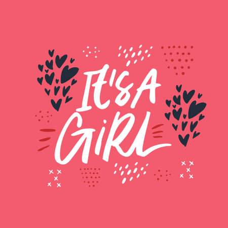 Its a girl hand drawn lettering. White calligraphy on pink background. Gender reveal and baby shower party. Welcoming newborn festive postcard. Phrase with hearts, dots and confetti ornament