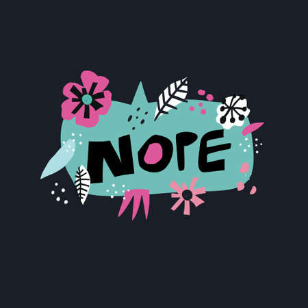 Nope flat hand drawn lettering. Handwritten phrase in blue speech bubble. Black letters collage in text cloud. Message in cartoon floral frame. Rejection. Spring flowers, leaves in scandinavian style Illustration