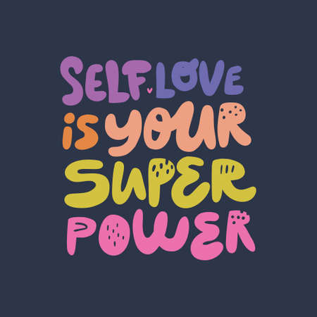 Self love is your superpower hand drawn quote. Girls power stylized multicolor flat lettering, typography. Encouraging message, inscription, phrase t-shirt print, banner, postcard Çizim