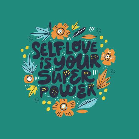 Illustrazione di citazione di autostima della ragazza ispiratrice. L'amore per se stessi è il tuo superpotere lettering, tipografia in cornice floreale in stile scandinavo, bordo. Saggezza dicendo, messaggio t-shirt stampata, banner, cartolina