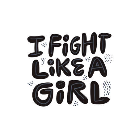 I fight like a girl hand drawn flat quote. Scandinavian style black lettering, typography Minimalist humoristic saying, message, phrase t-shirt print, poster, postcard