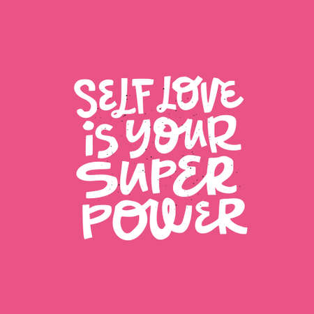 Girl self-esteem hand drawn message. Self love is your superpower handwritten lettering, typography. Motivational slogan, phrase t-shirt print, banner, poster, postcard design