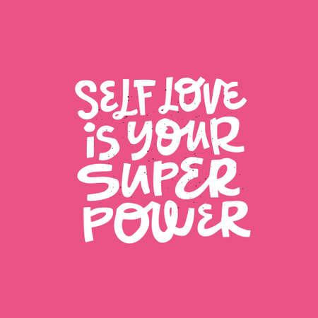 Girl self-esteem hand drawn message. Self love is your superpower handwritten lettering, typography. Motivational slogan, phrase t-shirt print, banner, poster, postcard design Stock Vector - 123175177