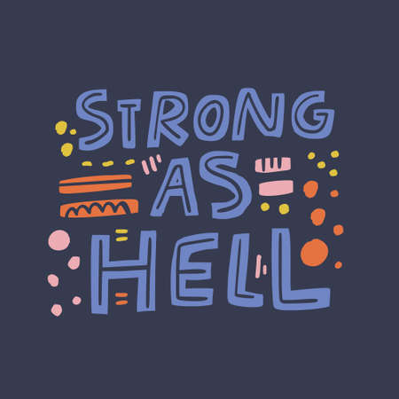 Strong as hell girl power quote flat illustration. Feminist slogan, inscription t-shirt print. Scandinavian style hand drawn typography, lettering. Slang phrase banner, poster design