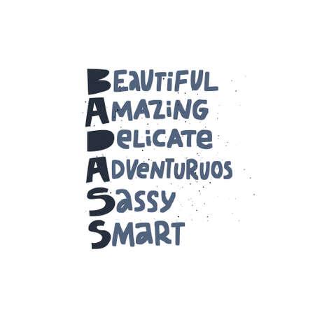 Badass acronym girl power t-shirt print. Smart word combination lettering. Badass hand drawn typography. Cool, smart, adventurous girl inspirational slogan, message postcard vector illustration