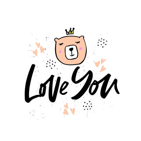 Love you hand drawn lettering. Cute cartoon baby bear in crown. Wild animal postcard isolated design element. Birthday, anniversary, Valentines Day greeting card. Ink calligraphy with flat hearts