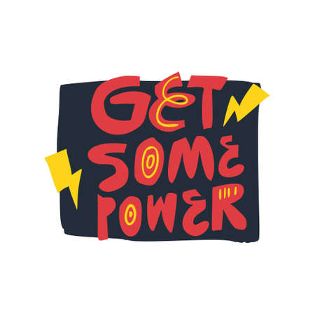 Get some power hand drawn flat vector lettering. Inspirational handwritten slogan. Motivational quote, phrase sketch calligraphy. Positivity, energetic inscription. T shirt, poster typography design