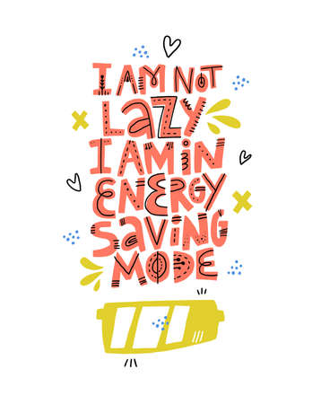 Fun quote on white background vector illustration. I am not lazy I am in energy saving mode red lettering. Pregnancy motto with abstract sketches. Funny poster, t shirt typography design