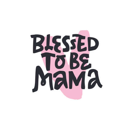 Blessed to be mama hand drawn black lettering. Pregnancy quote with abstract heart symbol vector drawing. Maternity saying ink brush inscription. T shirt, motherhood poster typography design